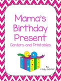 Mama's Birthday Present, Centers and Printables For All Ability Levels