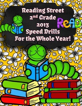 Reading Street 2013 Second Grade Speed Drills for All Year!