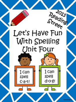 Reading Street 2013 Unit 4 Spelling Acitivites