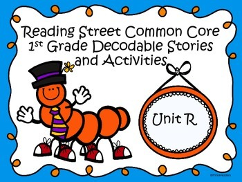 Reading Street 2013 Unit R Decodable Reader Stories and Activities