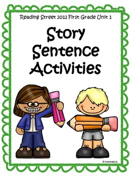 Reading Street 2013 Unit 1 Sentence Activities