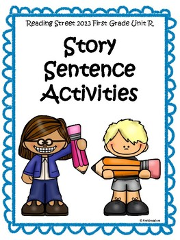 Reading Street 2013 Unit R Sentence Activities