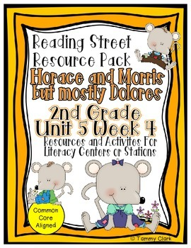 Horace and Morris but mostly Dolores Reading Street Resource Pack 2nd Gr U 5 W 4