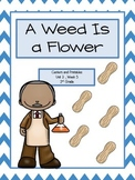 Reading Street, 2nd Grade, A Weed is a Flower, Centers and Printables