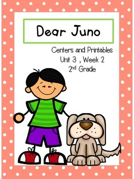 Reading Street, 2nd Grade, Dear Juno, Centers and Printables