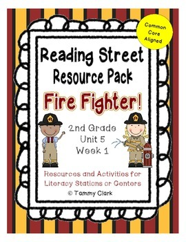 Fire Fighter Reading Street Resource Pack 2nd Grade Unit 5 Week 1