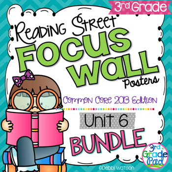 Reading Street Focus Wall Posters 3rd Grade Unit 6