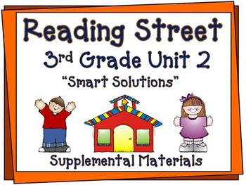 "Reading Street 3rd Grade Unit 2 ""Smart Solutions"" Supplemental Materials"