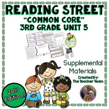 Reading Street 3rd Grade Unit 5  Common Core 2013 Supplemental Materials