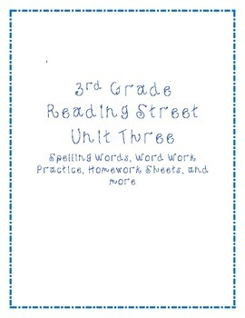UNIT 3 Reading Street 3rd Grade Word Work Activities and Spelling Homework