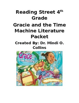 Reading Street 4th Grade Gracie and The Time Machine Literature Packet
