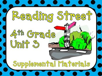 Reading Street 4th Grade Unit 3 Supplemental Materials
