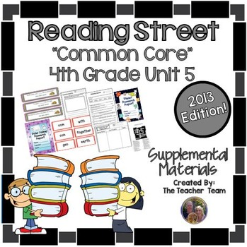 Reading Street 4th Grade Unit 5 Common Core 2013 Supplemental Materials