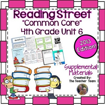 Reading Street 4th Grade Unit 6 Supplemental Materials Common Core 2013