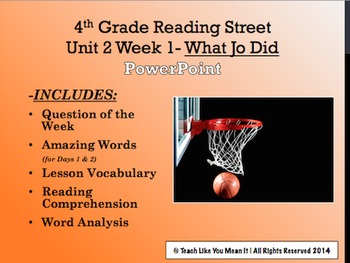 Reading Street 4th- Unit 2 Week 1 PowerPoint- What Jo Did