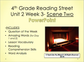 Reading Street 4th- Unit 2 Week 3 PowerPoint- Scene Two