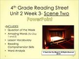 Reading Street 4th- Unit 2 Week 3 PowerPoint- Scene Two