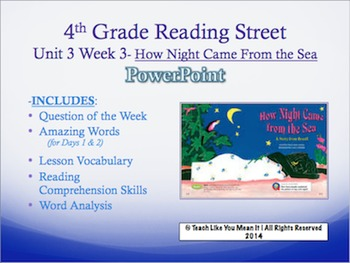 Reading Street 4th- Unit 3 Week 3 PowerPoint- How Night Came from the Sea