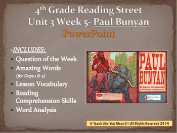 Reading Street 4th- Unit 3 Week 5 PowerPoint- Paul Bunyan