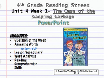 Reading Street 4th- Unit 4 Week 1 PowerPoint- Gasping Garbage