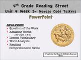 Reading Street 4th- Unit 4 Week 3 PowerPoint- Navajo Code Talkers