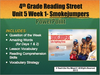 Reading Street 4th- Unit 5 Week 1 PowerPoint- Smokejumpers