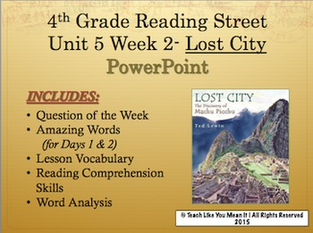 Reading Street 4th- Unit 5 Week 2 PowerPoint- Lost City