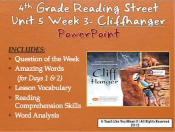 Reading Street 4th- Unit 5 Week 3 PowerPoint- Cliff Hanger