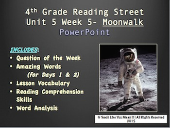 Reading Street 4th- Unit 5 Week 5 PowerPoint- Moonwalk