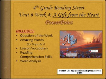 Reading Street 4th- Unit 6 Week 4 PowerPoint- A Gift From