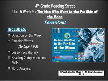 Reading Street 4th- Unit 6 Week 5 PowerPoint- Man/Far Side of the Moon