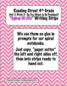 Reading Street 4th-Unit2Week5 'Sprial Write' Strips-So You Want to Be President?