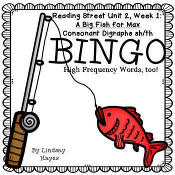 Reading Street: A Big Fish for Max BINGO Consonant Digraphs sh & th
