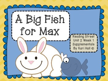 Reading Street A Big Fish for Max  Unit 2 Week 1 Differentiated First grade