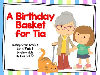 Reading Street A Birthday Basket for Tia 6 Week 3 Differentiated 2nd grade