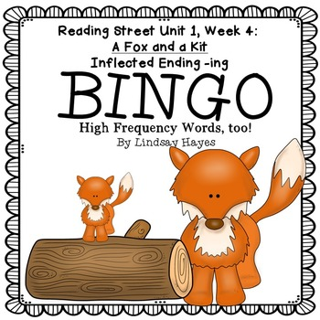 Reading Street: A Fox and a Kit BINGO Inflected Ending -ing