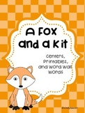 Reading Street, A Fox and a Kit,  Centers, Printables, and Word Wall Words