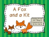 Reading Street A Fox and a Kit Unit 1 Week 4 Differentiated Resources 1st grade