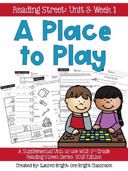 Reading Street- A Place to Play Supplemental Unit {Unit 3: Week 1}
