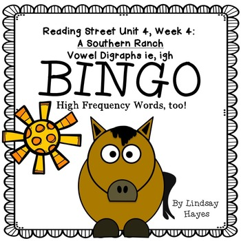 Reading Street: A Southern Ranch BINGO Vowel Digraphs ie, igh