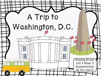 Reading Street A Trip to Washington, D.C. Unit 4 Week 3 Di
