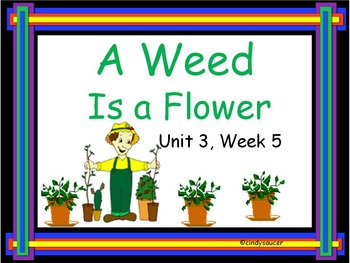 Reading Street, A Weed Is a Flower, Unit 3, Week 5, PowerPoint
