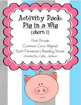 Reading Street Activity Pack: Pig in a Wig (short i)
