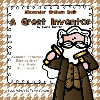 """Reading Street """"Alexander Graham Bell:  A Great Inventor"""" Additional Resources"""