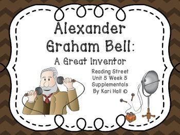 Reading Street Alexander Graham Bell: A Great Inventor, Unit 5 Week 5