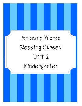 Reading Street Amazing Words-Kindergarten-Unit 1 (Blue Striped)