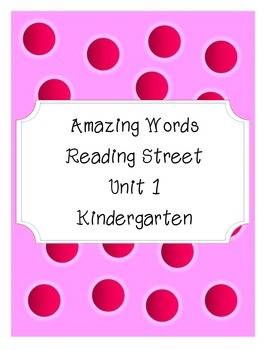 Reading Street Amazing Words-Kindergarten-Unit 1 (Pink Polka Dot)