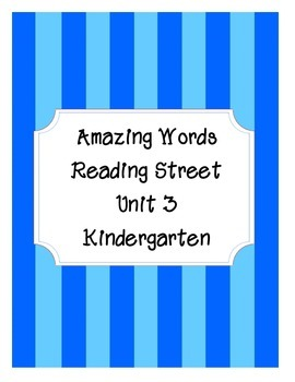 Reading Street Amazing Words-Kindergarten-Unit 3 (Blue Striped)