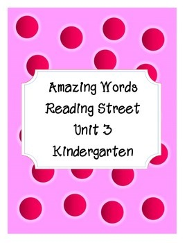 Reading Street Amazing Words-Kindergarten-Unit 3 (Pink)