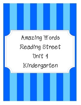Reading Street Amazing Words-Kindergarten-Unit 4 (Blue Striped)